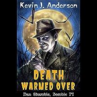 Death Warmed Over (Dan Shamble, Zombie P.I. Book 1)