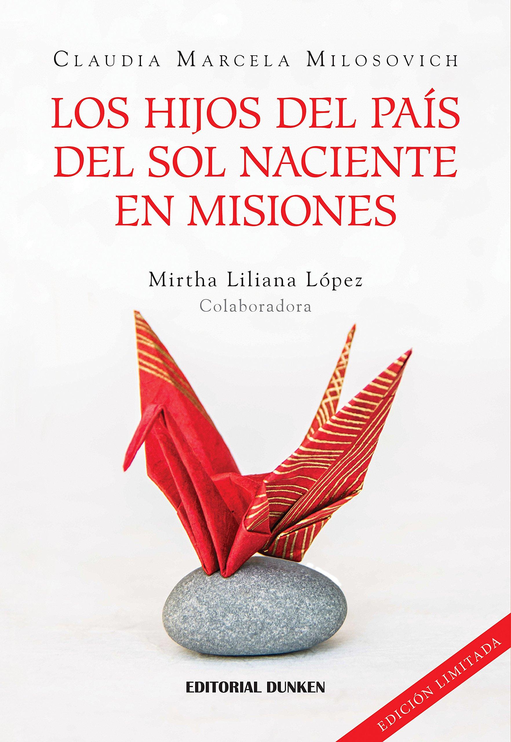 Los hijos del país del sol naciente en Misiones: Milosovich Claudia: 9789870295761: Amazon.com: Books