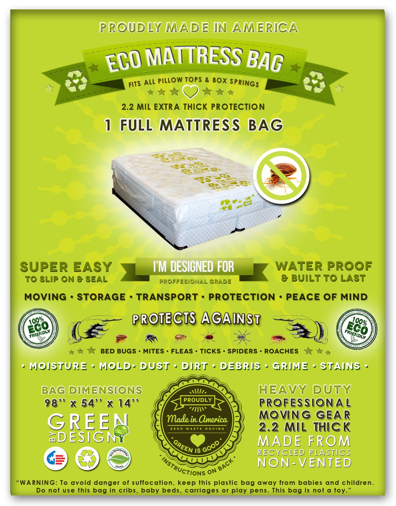 2 Full Size Mattress Bags. Fits All Pillow Tops and Box Springs. Ideal for Moving, Storage and Protecting Your Mattress. Heavy Duty Professional Grade. Easy to Slip on and Seal. Sleep with Peace of Mind and Don't Let the Bed Bugs Bite. Protect Your Invest
