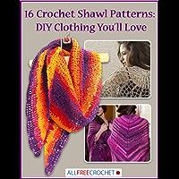 16 Crochet Shawl Patterns: DIY Clothing You'll Love (English Edition)
