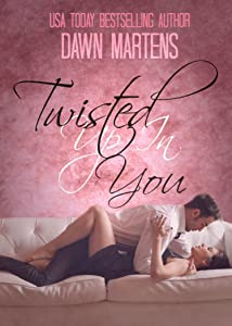Twisted Up In You (The Treyton Sister's Duet Book 1)