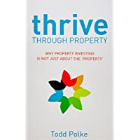 Thrive Through Property: Why Property Investing is not Just About the Property