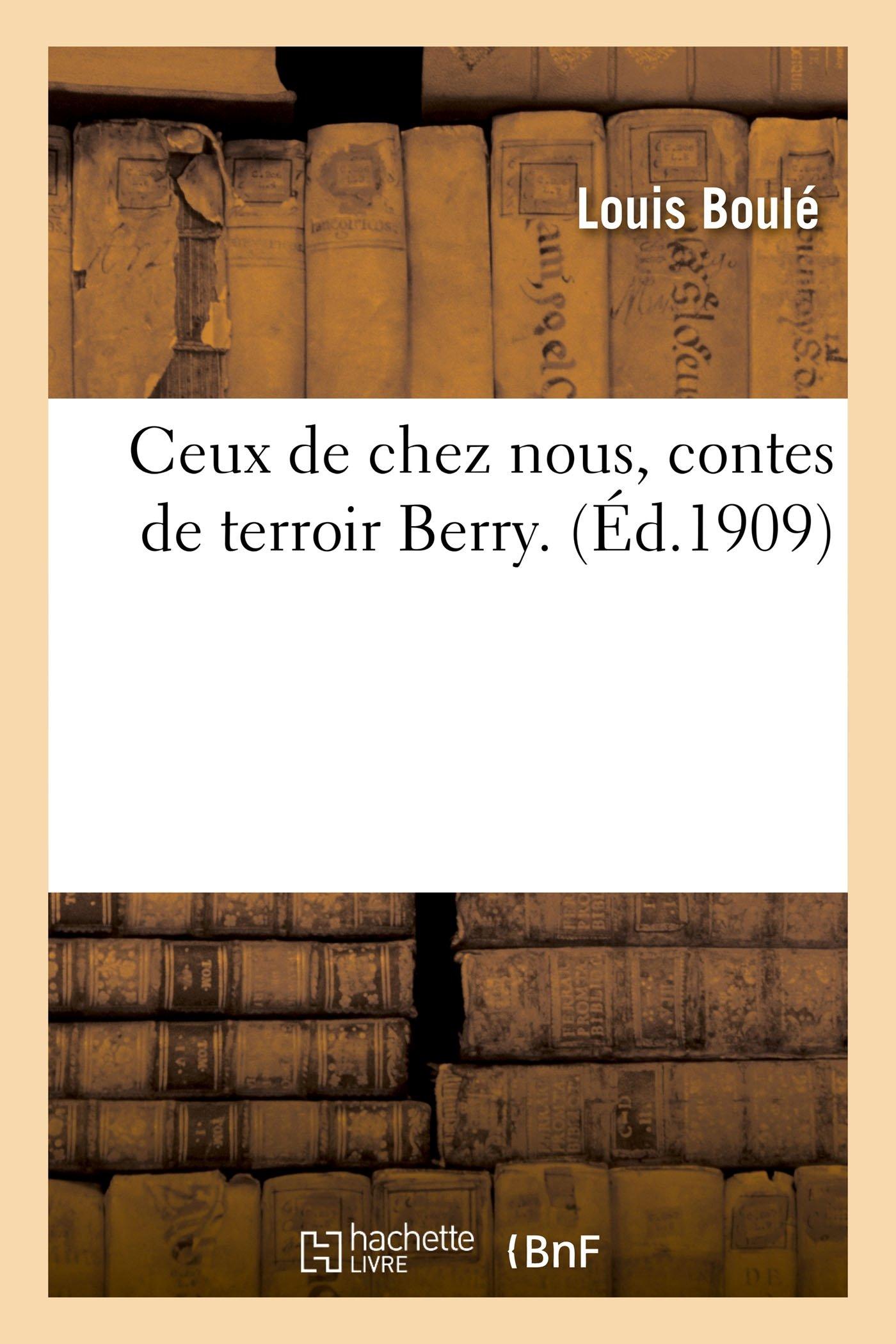 Ceux De Chez Nous Contes De Terroir Berry Litterature