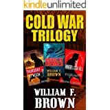 Cold War Trilogy - A Three Book Boxed Set: of Spy Versus Spy Action Adventure Thrillers