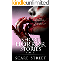 Short Horror Stories Vol. 27: Scary Ghosts, Monsters, Demons, and Hauntings (Supernatural Suspense Collection) book cover
