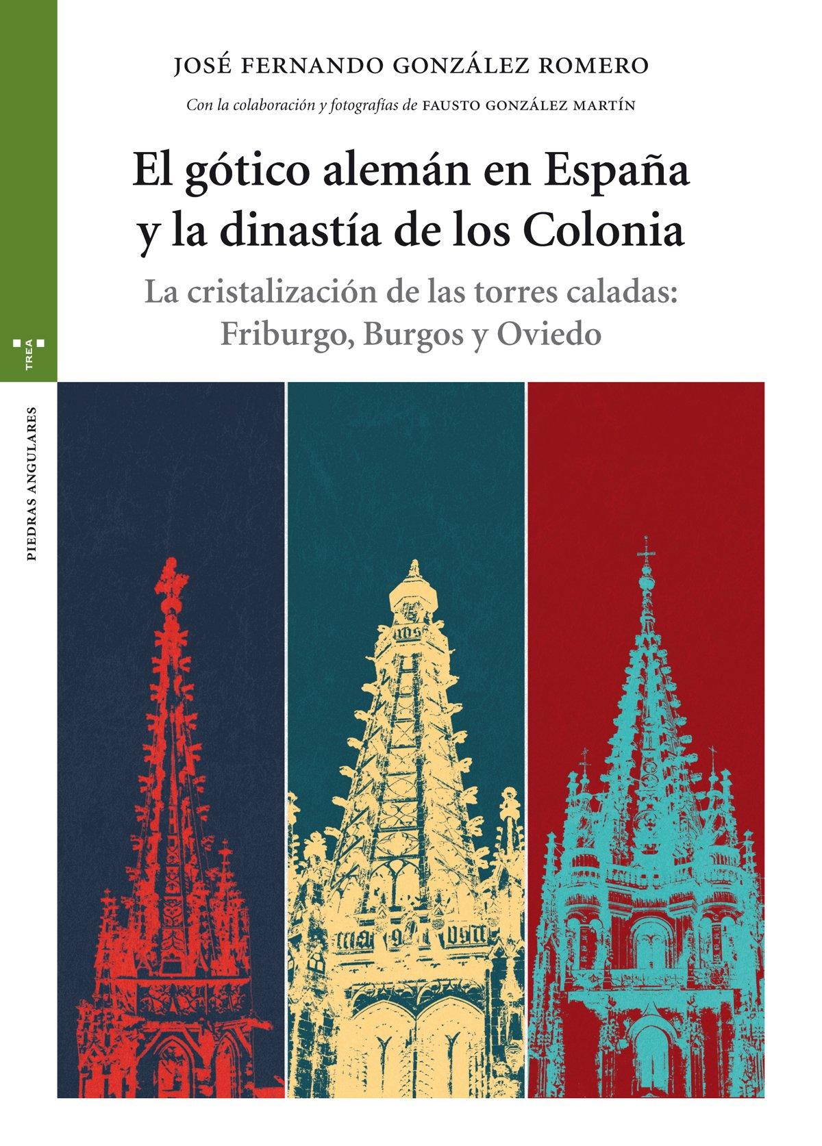 El gótico alemán en España y la dinastía de los Colonia: La ...