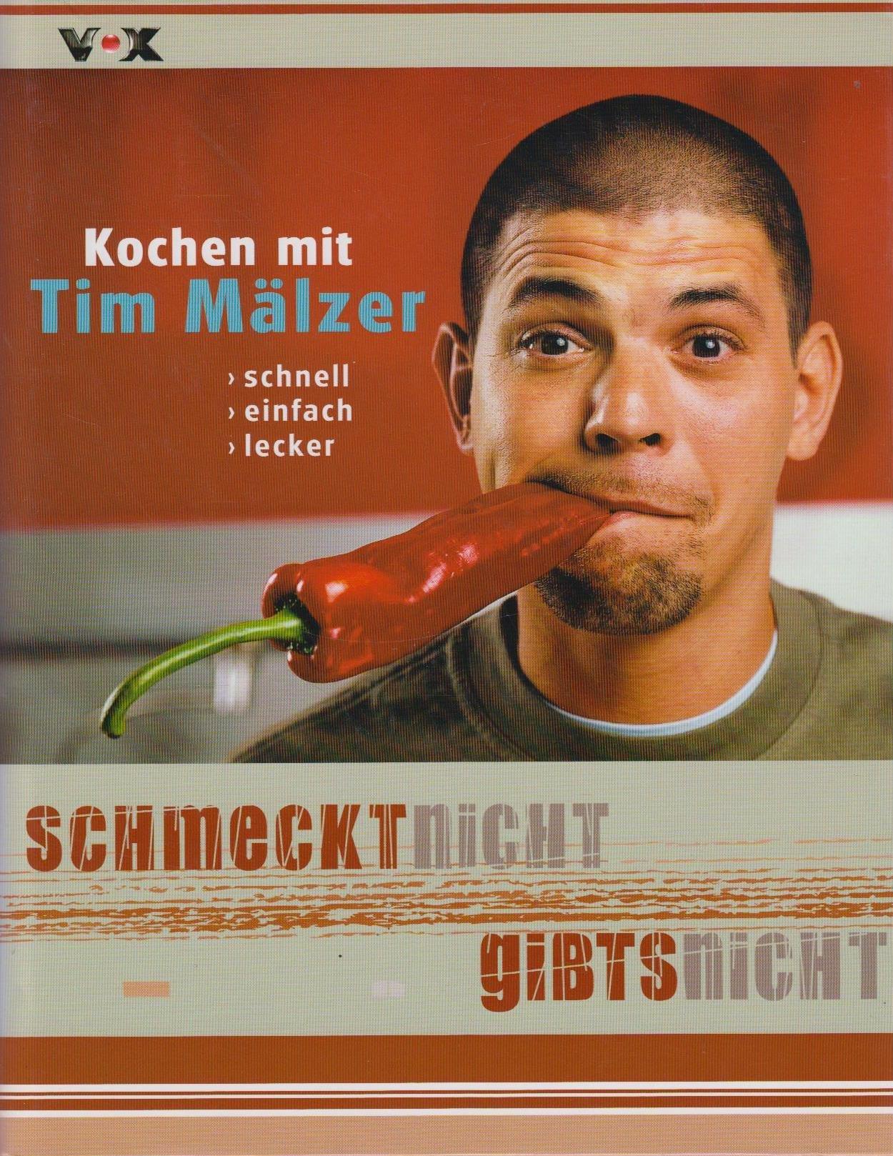 Schmeckt Nicht Gibts Nicht Kochen Mit Tim Mälzer Schnell
