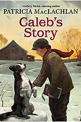 Caleb's Story (Sarah, Plain and Tall Saga Book 3) Kindle Edition