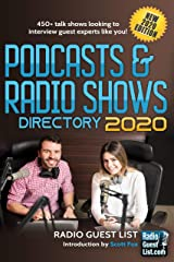 Podcasts & Radio Shows Directory 2020: Your #1 Source for up-to-date radio show and podcast free interview listings! (Podcast & Radio Shows Directory) Kindle Edition