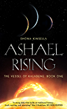 Ashael Rising (The Vessel of KalaDene Book 1)