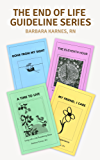 End of Life Guideline Series: A Compilation of Barbara Karnes Booklets (English Edition)