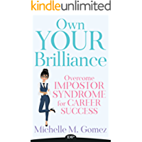 Own Your Brilliance: Overcome Impostor Syndrome for Career Success