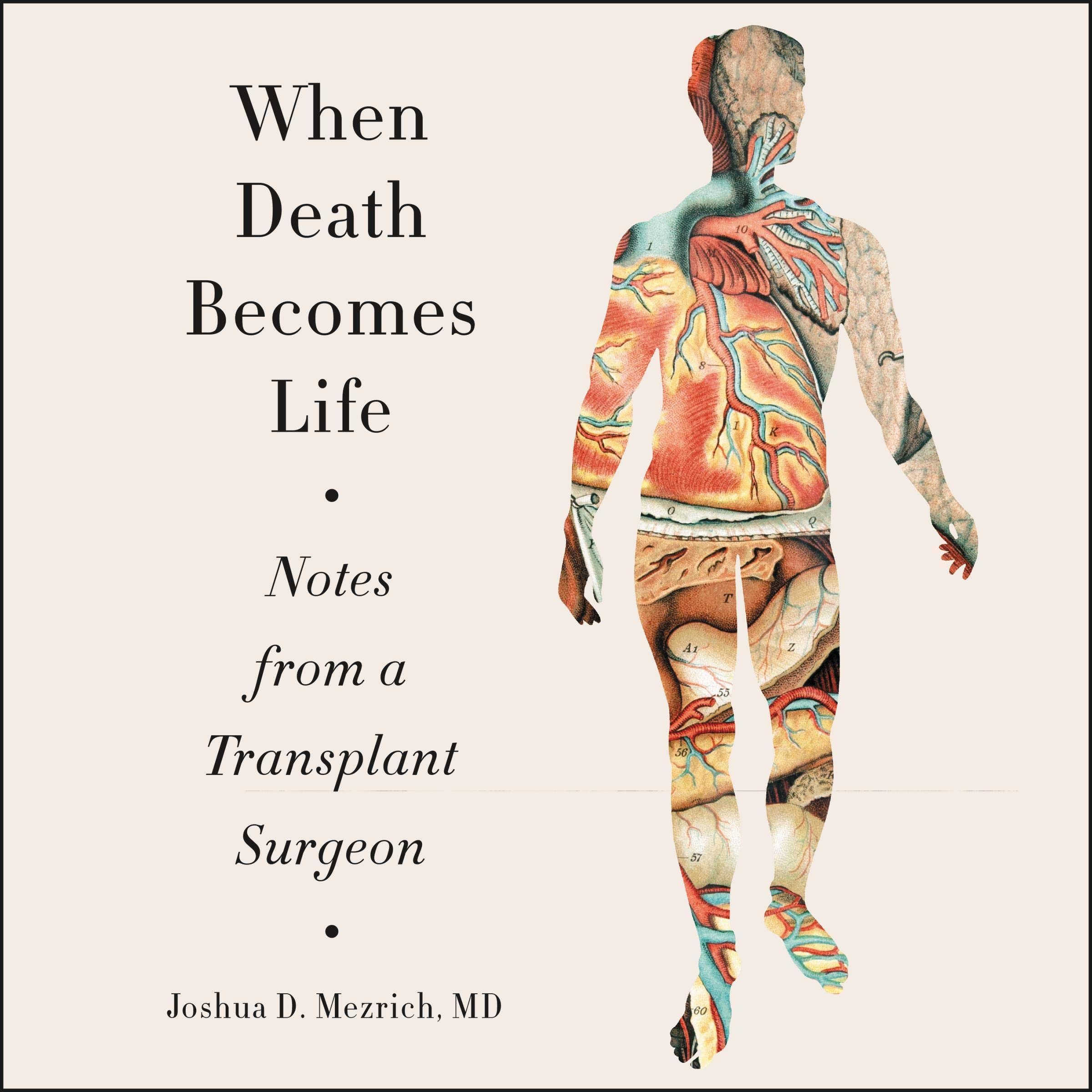 "Cover of ""When Death Becomes Life: Notes from a Transplant Surgeon"" by Joshua D. Mezrich"