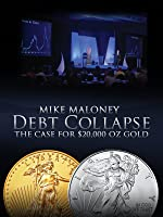 Debt Collapse And The Case For $20,000 Gold