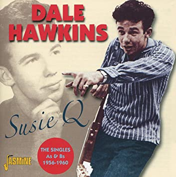 Amazon | Susie Q :Singles As & Bs 1956-60 | Dale Hawkins | 輸入盤 ...