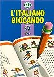 L'ITALIANO GIOCANDO. : Volume 2