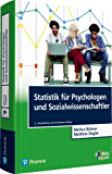 Statistik für Psychologen und Sozialwissenschaftler: Grundlagen und Umsetzung mit SPSS und R (Pearson Studium - Psychologie) (German Edition)
