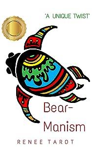 Bear-Manism: A Short Story