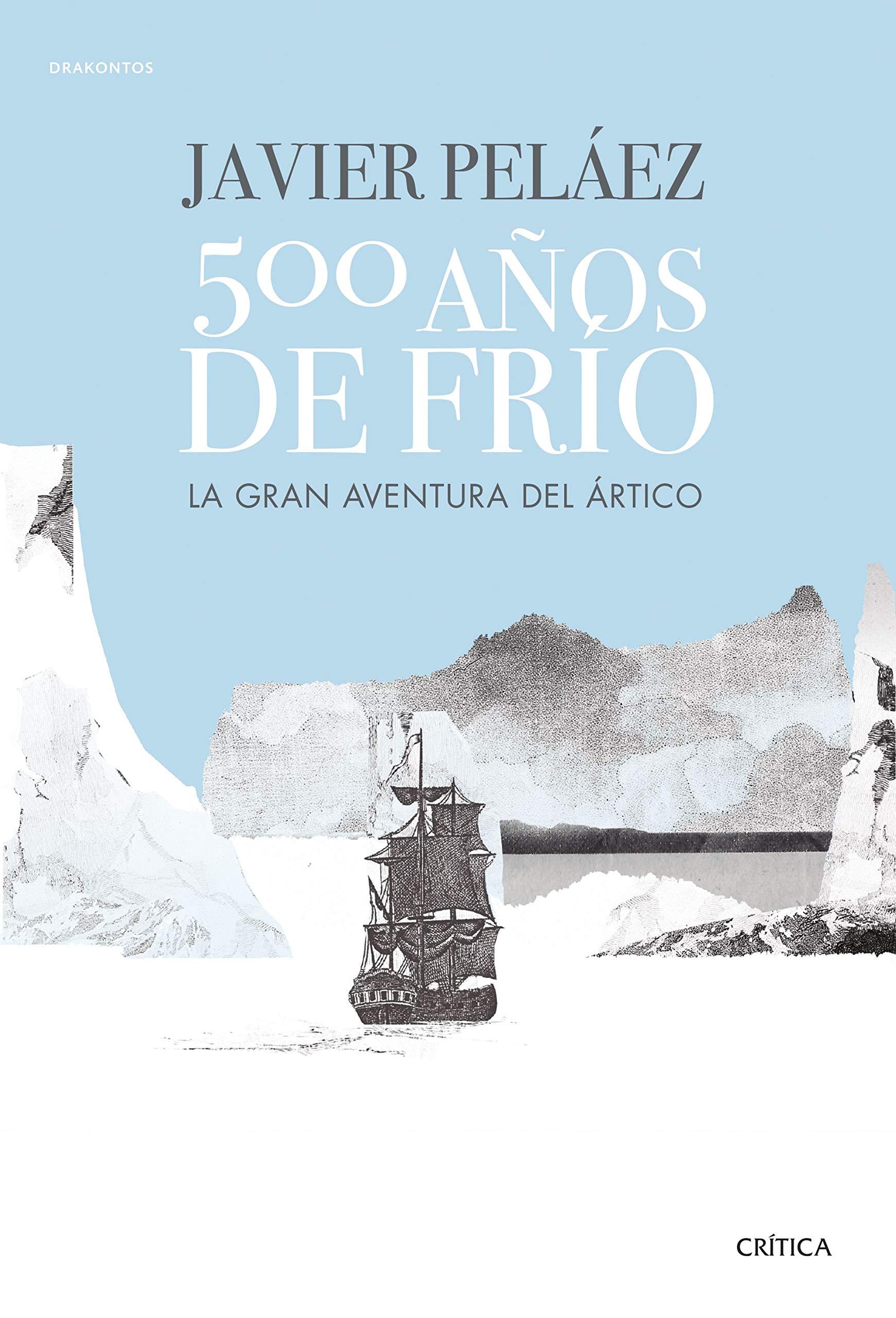 500 años de frío: La gran aventura del Ártico Drakontos ...