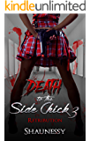 Death Of The Side Chick 3: Retribution (Death To The Side Chick)