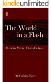 The World in a Flash: How to Write Flash-Fiction (The World in... Book 1)