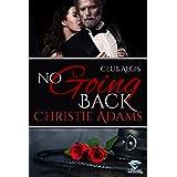 No Going Back (Club Aegis Book 6)