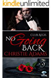 No Going Back (Club Aegis Book 6)