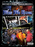 Why We Bang: Straight from the streets of LA