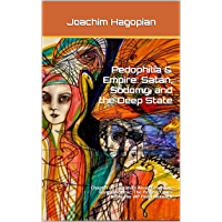 Pedophilia & Empire: Satan, Sodomy, and the Deep State: Chapter 32 England's Asian Grooming Gang Epidemic: The Perfect Cover Hiding the VIP Pedo-Network (English Edition)