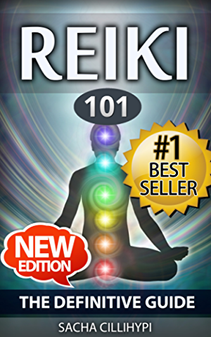 Reiki: The Definitive Guide: Increase Energy; Improve Health and Feel Great with Reiki Healing (reiki; reiki healing; reiki practice; how reiki works; ... beginners; energy healing; reiki beginners)