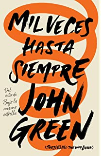 Mil veces hasta siempre: Spanish-language edition of Turtles All the Way Down (