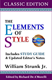 The Elements of Style (Classic Edition): With Editor's Notes & Study Guide (English Edition)
