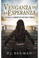 Venganza de la Esperanza: ¿Puede la libertad ser para todos? (Silrith nº 1) (Spanish Edition) Kindle Edition
