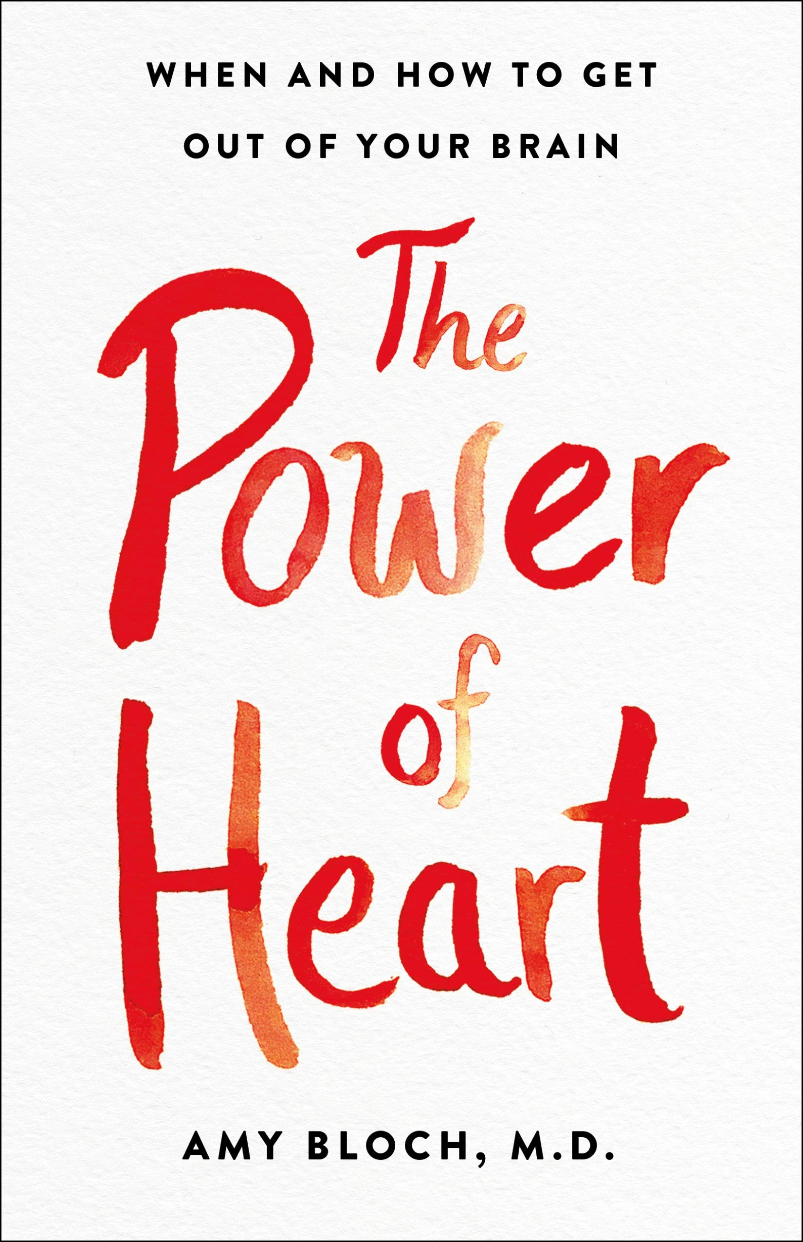 The Power of Heart: When and How to Get Out of Your Brain