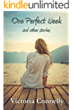 One Perfect Week and other stories (Short Story Collection Book 1)