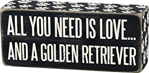 """Primitives By Kathy 6"""" x 2.5"""" Wood Wooden Box Sign """"All You Need Is Love...And A Golden Retriever"""""""