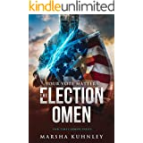 The Election Omen: Your Vote Matters (End Times Armor Series Book 1)