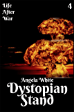 Dystopian Stand Book Four (Life After War 4)