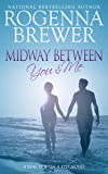 Midway Between You And Me (SEAL It With A Kiss Book 3)
