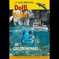 Dolfi, Wolfi en de grotbewoners (De spannende avonturen met Dolfi Book 23)