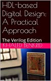 HDL-based Digital Design: A Practical Approach: The Verilog Edition (English Edition)