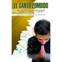 El Santo Zumbido: Una aproximación al tinnitus desde la ciencia, la música, y la mística (Spanish Edition) Aug 31, 2016