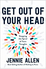 Get Out of Your Head: Stopping the Spiral of Toxic Thoughts Kindle Edition