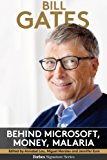 Bill Gates: Behind Microsoft, Money, Malaria