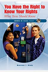 You Have The Right To Know Your Rights: What Teens Should Know (Issues in Focus Today) Library Binding