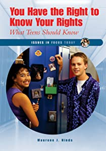 You Have The Right To Know Your Rights: What Teens Should Know (Issues in Focus Today)