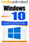 Windows 10: The Complete User Guide to Learn Windows 10 from Beginner to Expert (Windows 10 Manual)