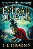 The Eyeball Collector (Tales from the Sinister City)