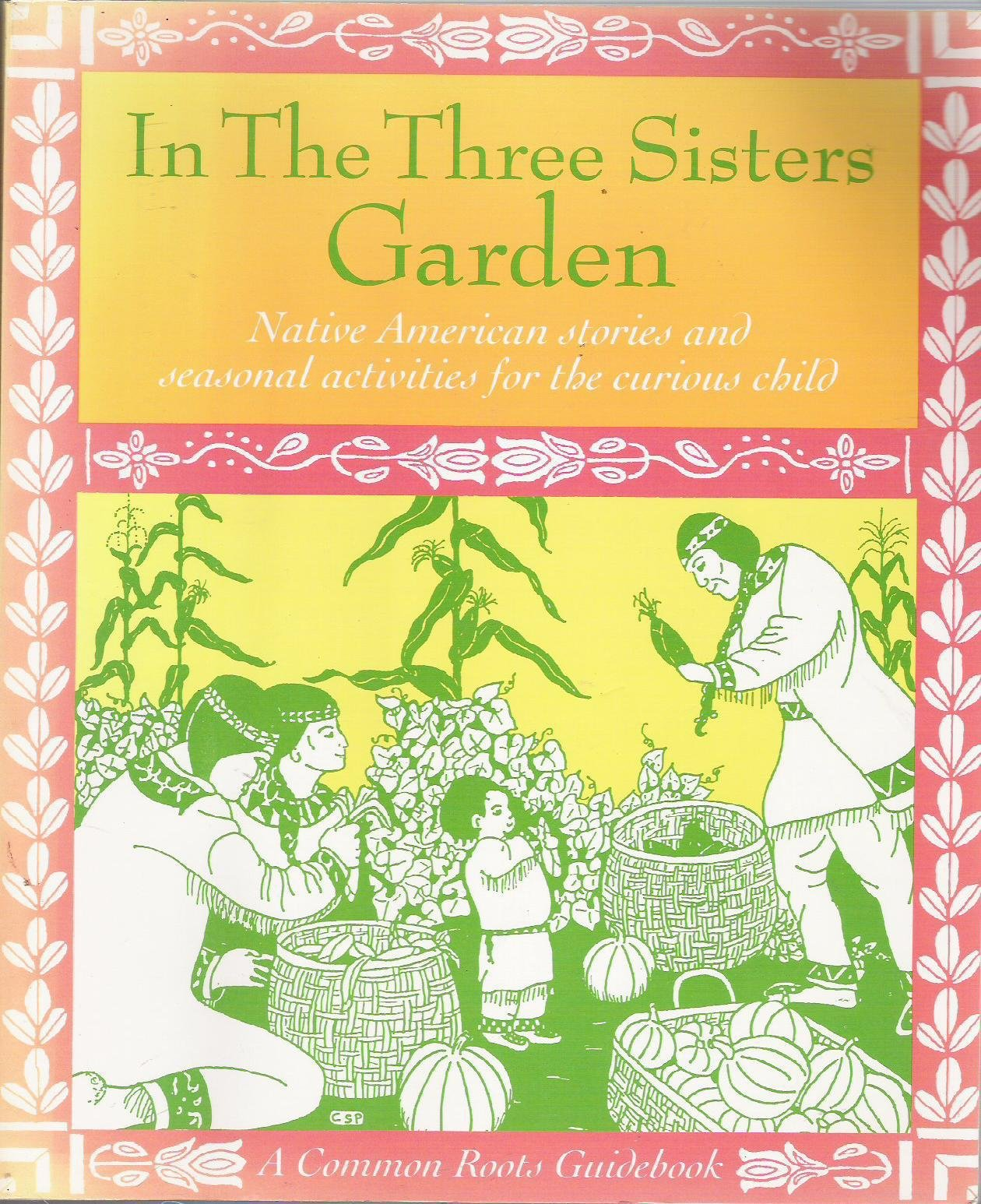 in the three sisters garden native american traditions myths and
