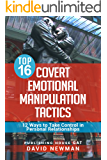Top 16 Covert Emotional Manipulation Tactics: 12 Ways to Take Control in Personal Relationships